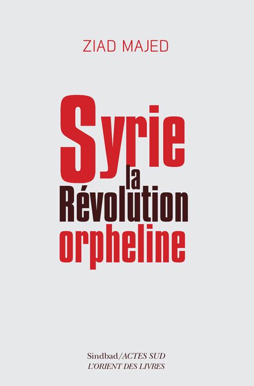 SYRIE, LA REVOLUTION ORPHELINE