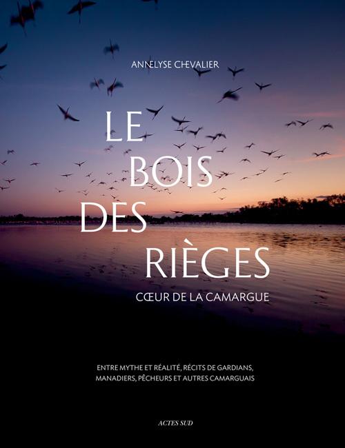 LE BOIS DES RIEGES - COEUR DE LA CAMARGUE