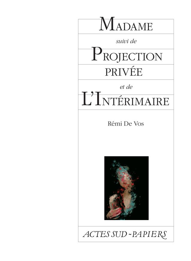 MADAME SUIVI DE PROJECTION PRIVEE ET DE L'INTERIMAIRE
