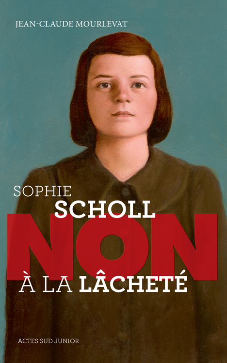 """SOPHIE SCHOLL : """"NON A LA LACHETE"""" (NE)"""