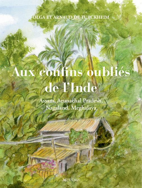 AUX CONFINS OUBLIES DE L'INDE