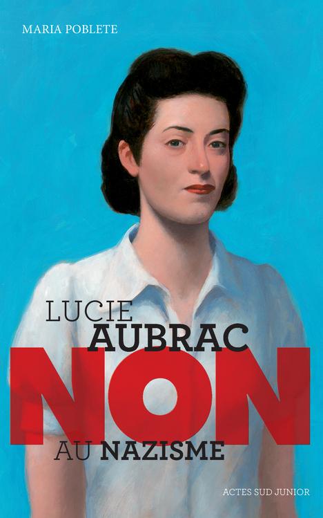 LUCIE AUBRAC : NON AU NAZISME (NE)