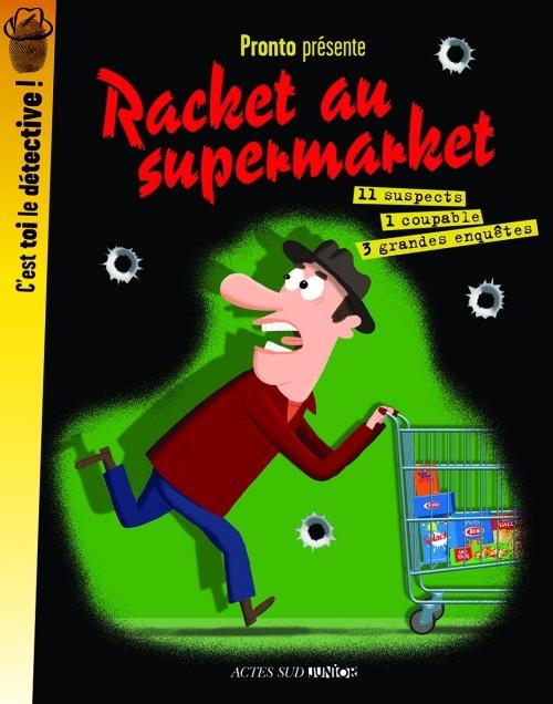 RACKET AU SUPERMARKET -  C'EST TOI LE DETECTIVE !