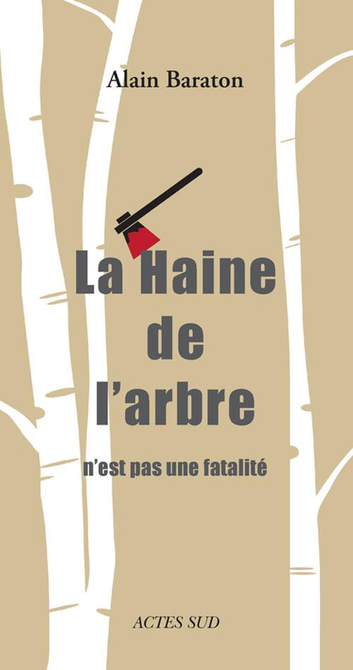 LA HAINE DE L'ARBRE N'EST PAS UNE FATALITE