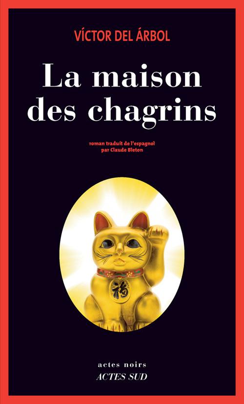 LA MAISON DES CHAGRINS ROMAN