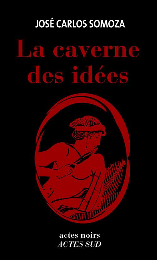 LA CAVERNE DES IDEES ROMAN