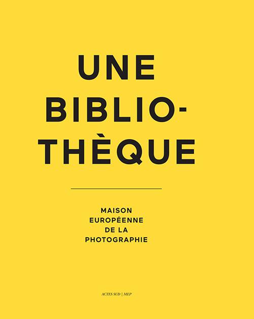 UNE BIBLIOTHEQUE. MAISON EUROPEENNE DE LA PHOTOGRAPHIE