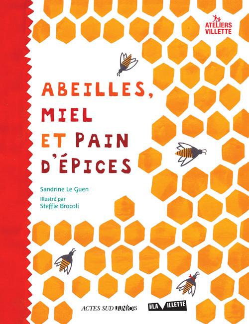 ABEILLES, MIEL ET PAIN D'EPICES