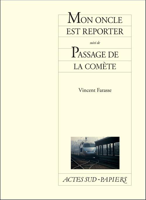 MON ONCLE EST REPORTER SUIVI DE PASSAGE DE LA COMETE