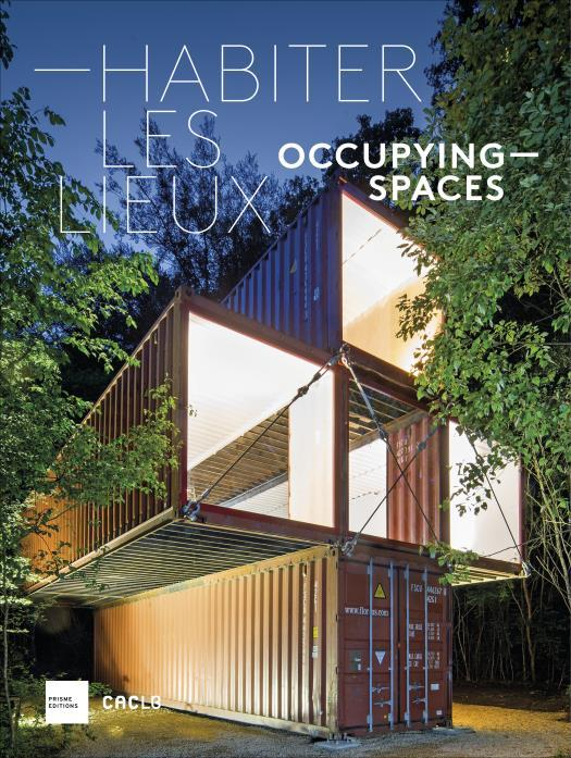 CACLB - HABITER LES LIEUX - OCCUPYING SPACES