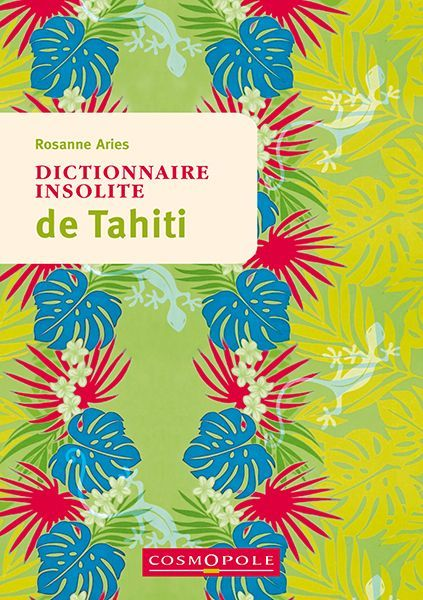 DICTIONNAIRE INSOLITE DE TAHITI