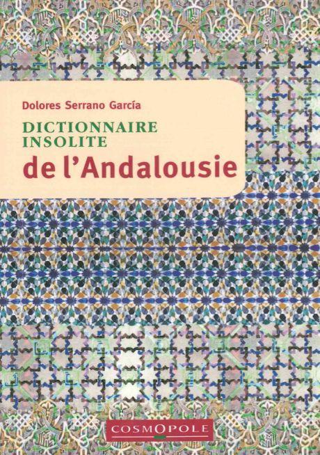 DICTIONNAIRE INSOLITE DE L ANDALOUSIE