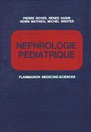 NEPHROLOGIE PEDIATRIQUE (3. ED. ENTIEREREMENT REMANIEE)