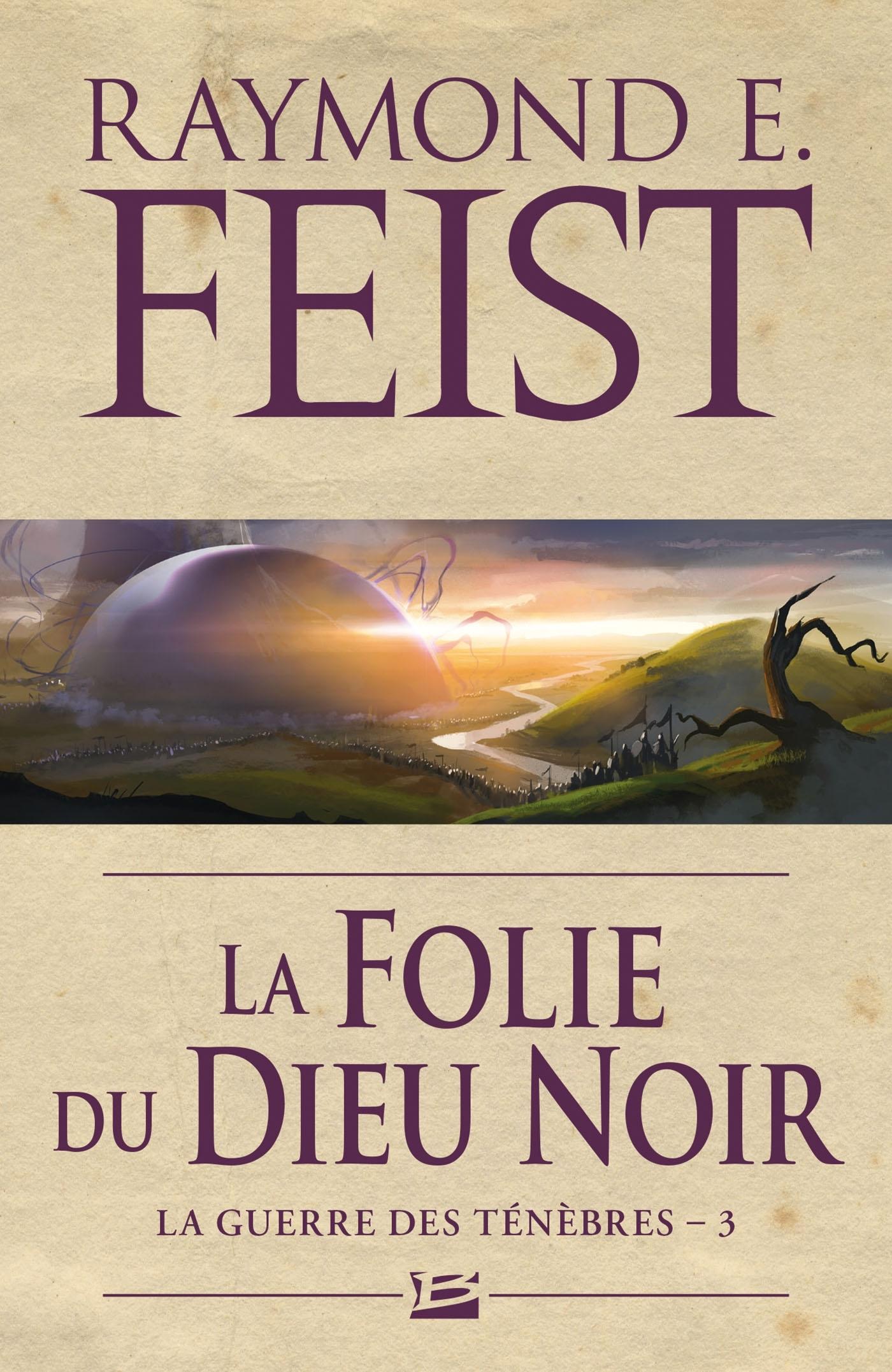 LA GUERRE DES TENEBRES, T3 : LA FOLIE DU DIEU NOIR
