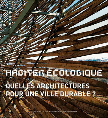 HABITER ECOLOGIQUE QUELLES ARCHITECTURES POUR UNE VILLE DURABLE ?
