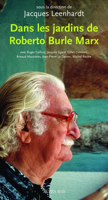 DANS LES JARDINS DE ROBERTO BURLE MARX [SEMINAIRE, CRESTET, 16-18 OCTOBRE 1992]
