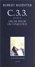 C33 PRECEDE DE : OSCAR WILDE OU L'INJUSTICE