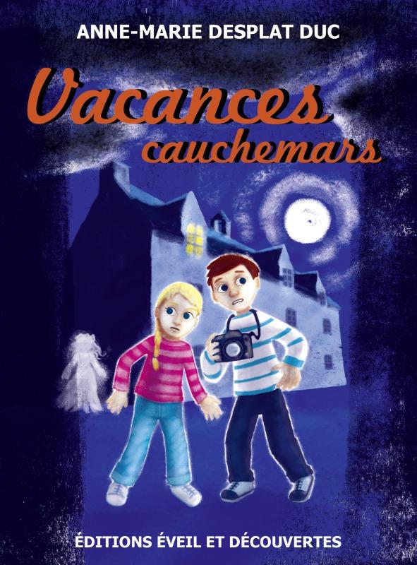 VACANCES CAUCHEMARS - NOUVELLE EDITION
