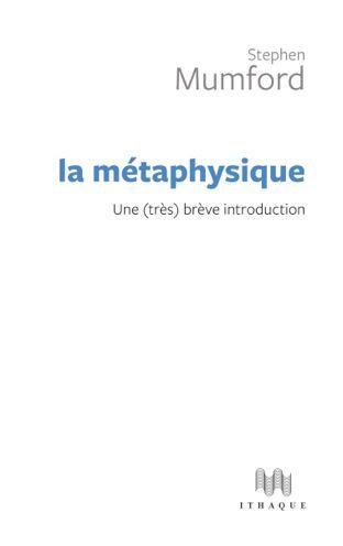 METAPHYSIQUE:UNE (TRES) BREVE INTRODUCTION (LA)