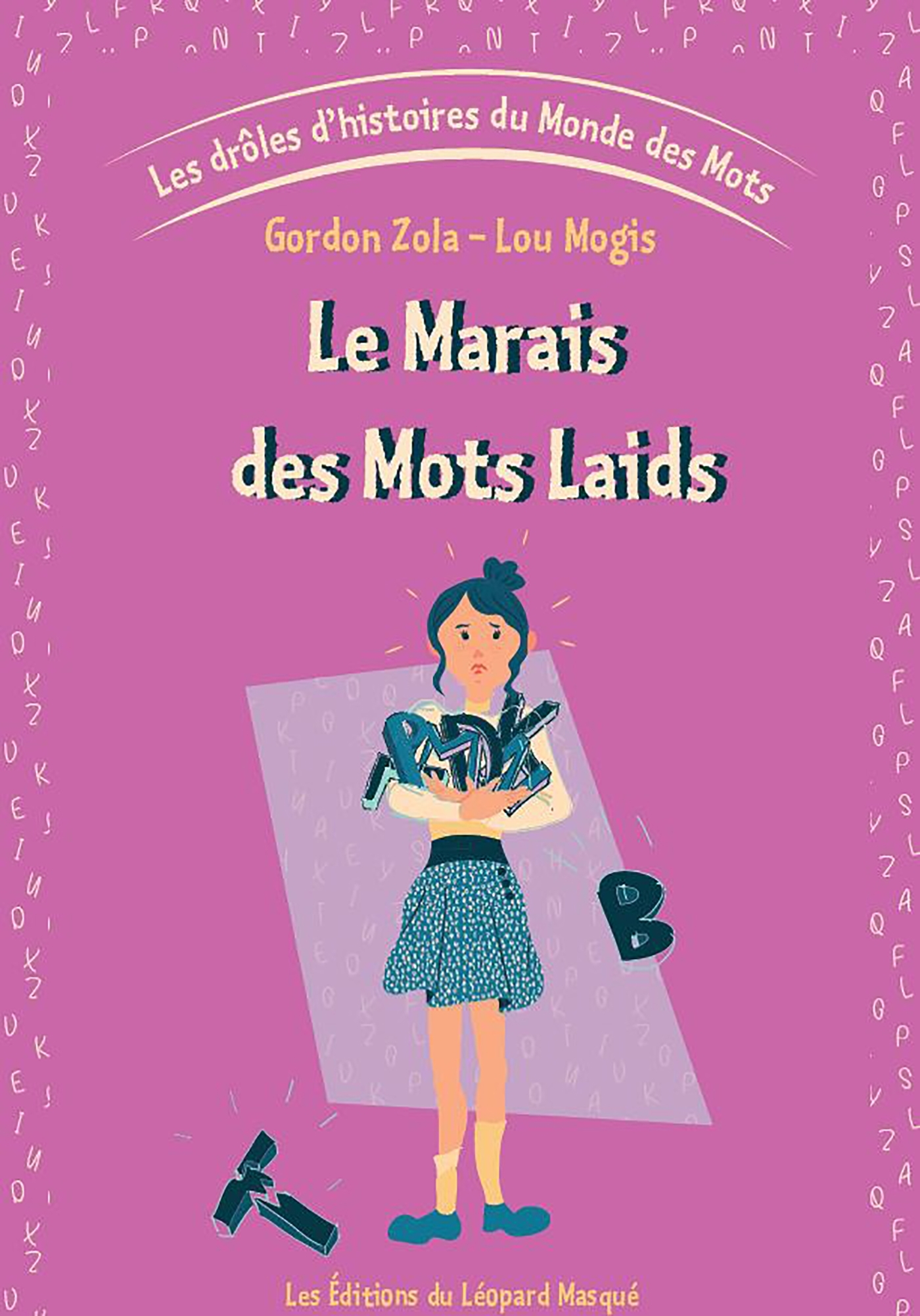 LES DROLES D'HISTOIRES DU MONDE DES MOTS - VOL. 3 LE MARAIS DES MOTS LAIDS