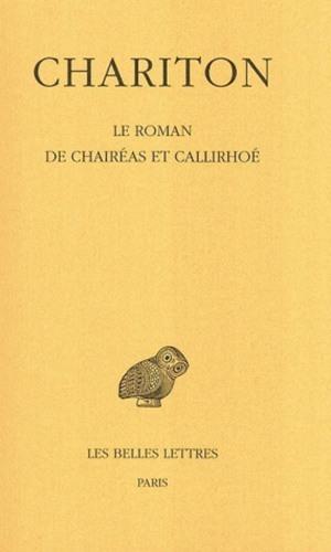 ROMAN DE CHAIREAS ET CALLIRHOE (LE)