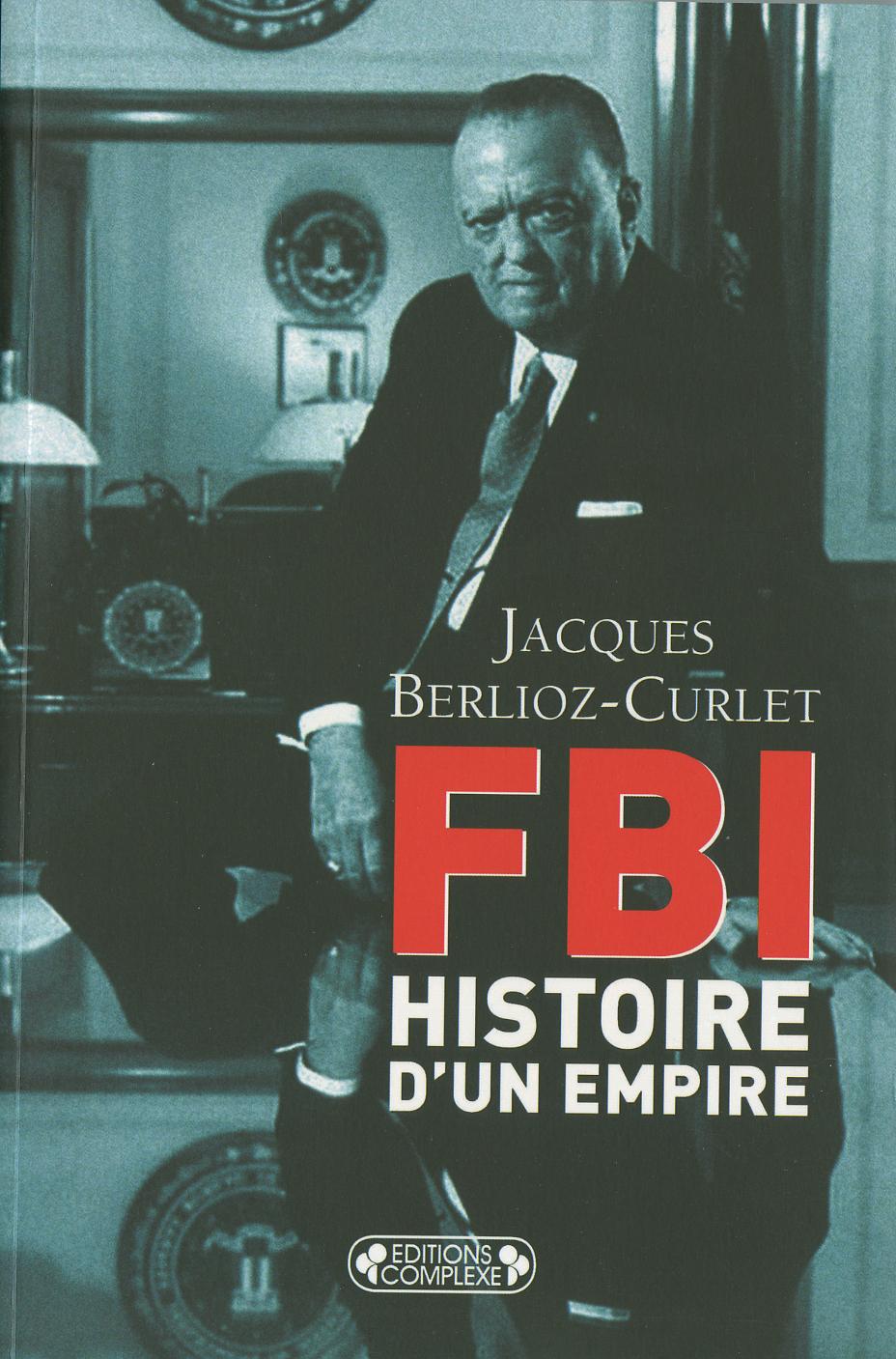 F.B.I, HISTOIRE D'UN EMPIRE