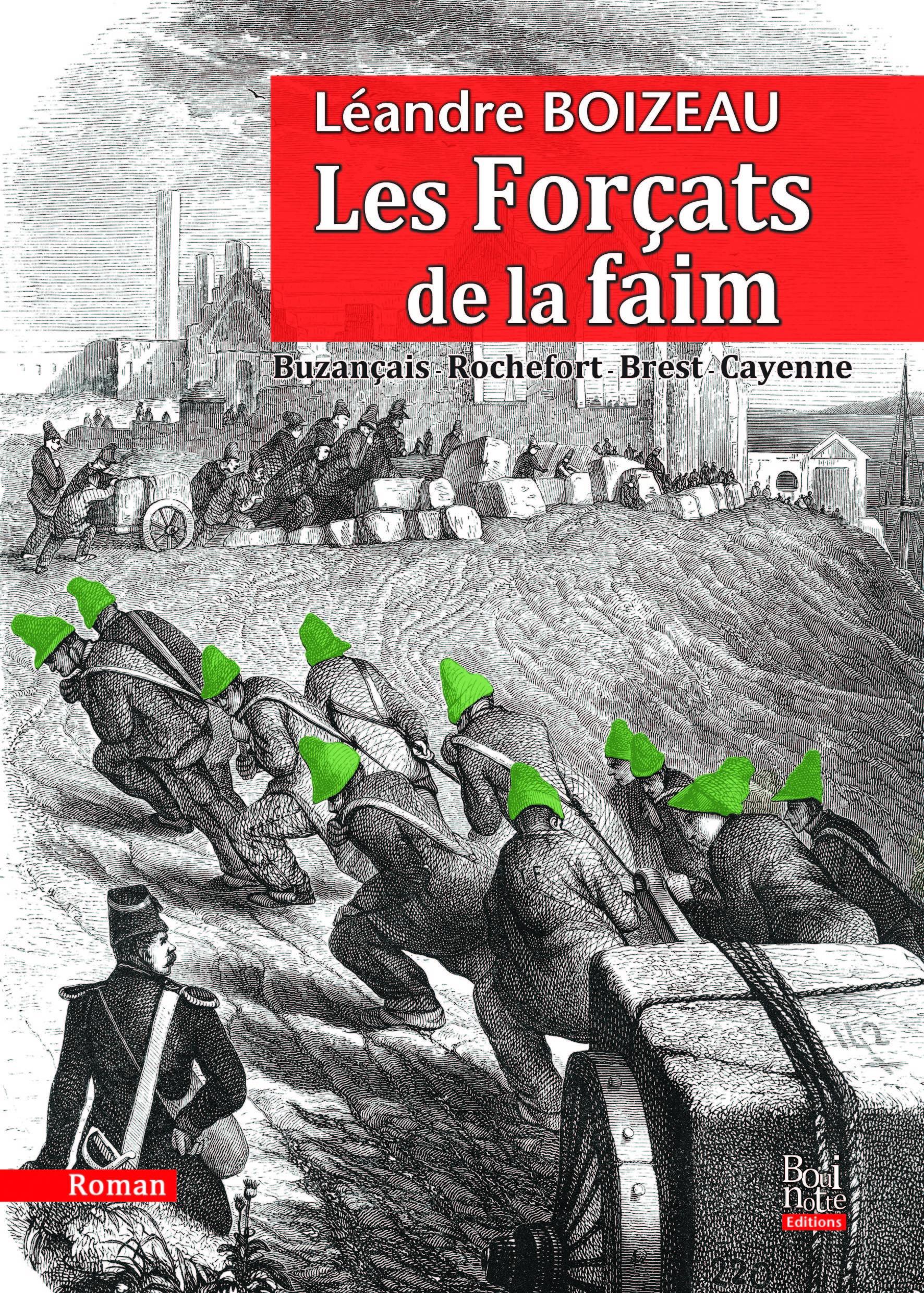 LES FORCATS DE LA FAIM BUZANCAIS-ROCHEFORT-BREST-CAYENNE