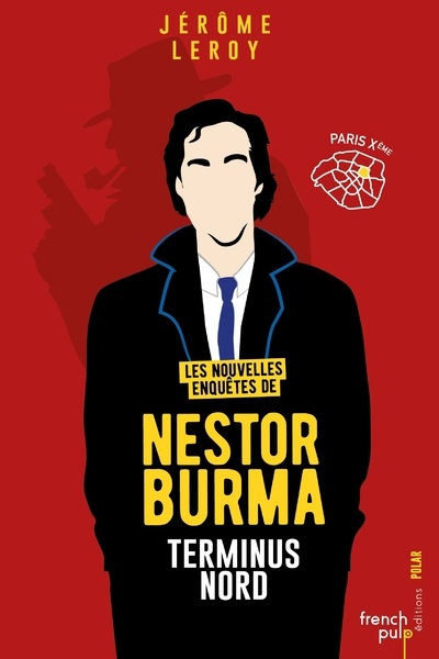 LES NOUVELLES ENQUETES DE NESTOR BURMA - TOME 2 TERMINUS NORD