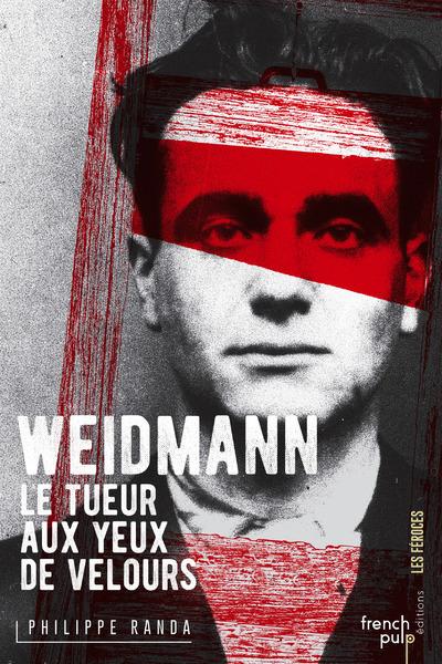 WEIDMAN, LE TUEUR AUX YEUX DE VELOURS