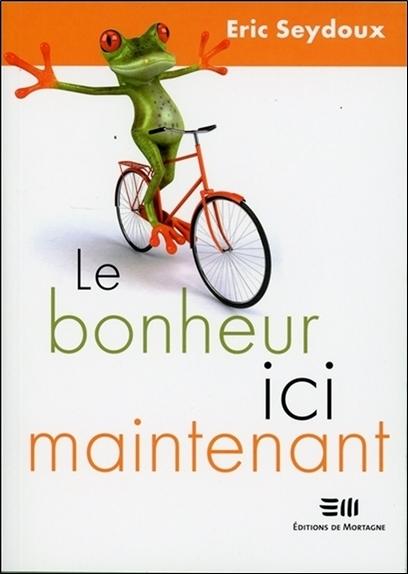 LE BONHEUR, ICI, MAINTENANT