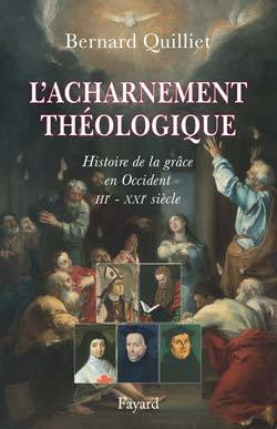 L'ACHARNEMENT THEOLOGIQUE