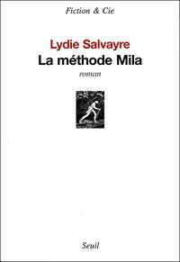 La méthode Mila | Salvayre, Lydie. Auteur