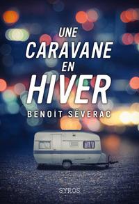 Une caravane en hiver   Séverac, Benoît. Auteur