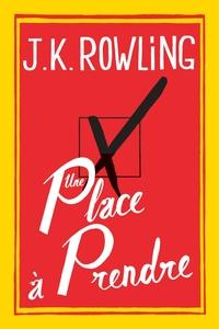 Une place à prendre | Rowling, Joanne K.. Auteur
