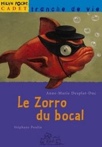 Le Zorro du bocal | Desplat-Duc, Anne-Marie. Auteur