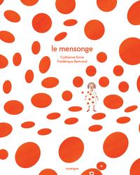 Le mensonge   Bertrand, Frédérique. Illustrateur
