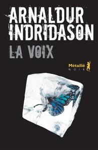 La voix / Arnaldur Indridason | Indridason, Arnaldur. Auteur