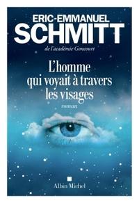 L' homme qui voyait à travers les visages | Schmitt, Eric-Emmanuel. Auteur