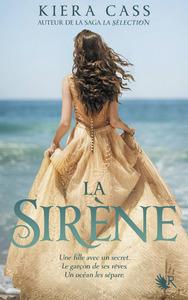 La sirène   Cass, Kiera. Auteur