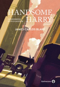 Handsome Harry : confessions d'un gangster    Blake, James Carlos. Auteur