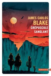 Crépuscule sanglant   Blake, James Carlos. Auteur