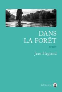Dans la forêt | Hegland, Jean. Auteur