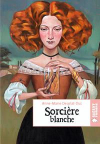 Sorcière blanche | Desplat-Duc, Anne-Marie. Auteur