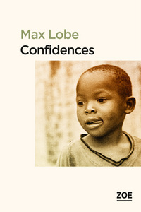 Confidences : suivi d'une lettre d'Alain Mabanckou à l'auteur   Lobe, Max. Auteur
