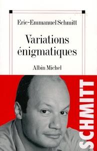 Variations énigmatiques | Schmitt, Eric-Emmanuel. Auteur