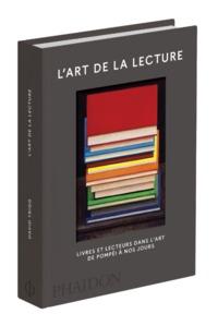 L'art de la lecture : livres et lecteurs dans l'art de Pompéi à nos jours | Trigg, David. Auteur