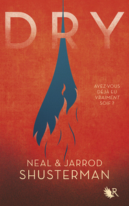 Dry | Shusterman, Neal. Auteur