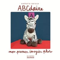ABCdaire : mon premier imagier photo | Seroux, Nathalie. Auteur