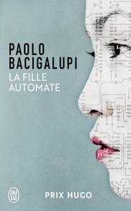 La fille automate | Bacigalupi, Paolo. Auteur