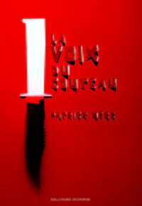 La voix du couteau / Patrick Ness | Ness, Patrick. Auteur